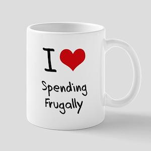 I Love Spending Frugally Mug