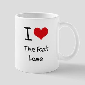 I Love The Fast Lane Mug