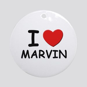 I love Marvin Ornament (Round)