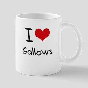 I Love Gallows Mug