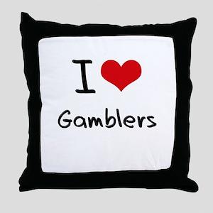 I Love Gamblers Throw Pillow