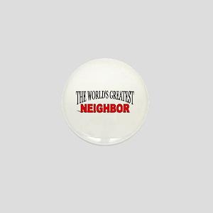"""The World's Greatest Neighbor"" Mini Button"