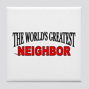 """The World's Greatest Neighbor"" Tile Coaster"