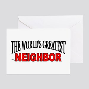 """""""The World's Greatest Neighbor"""" Greeting Cards (Pa"""