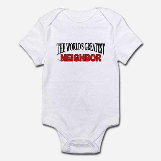 """The World's Greatest Neighbor"" Infant Bodysuit"
