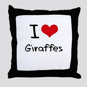 I Love Giraffes Throw Pillow