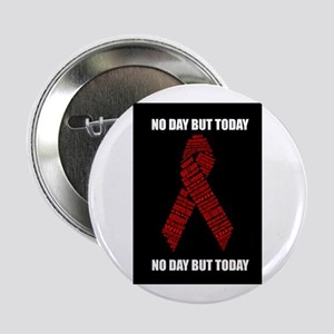 "No Day But Today 2.25"" Button"