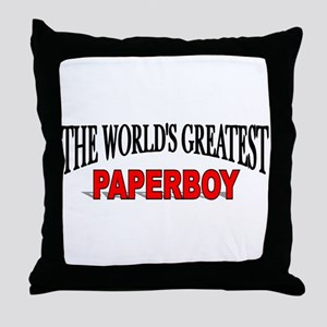 """The World's Greatest Paperboy"" Throw Pillow"