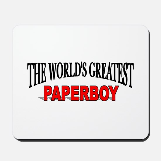 """""""The World's Greatest Paperboy"""" Mousepad"""