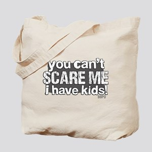 Cant Scare a Parent Tote Bag