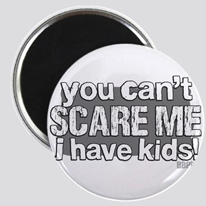 Cant Scare a Parent Magnet