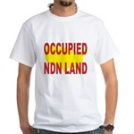 Occupied NDN Land White T-Shirt