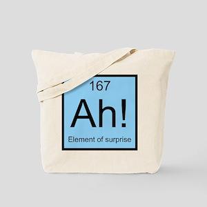 Ah! Element of Surprise Tote Bag