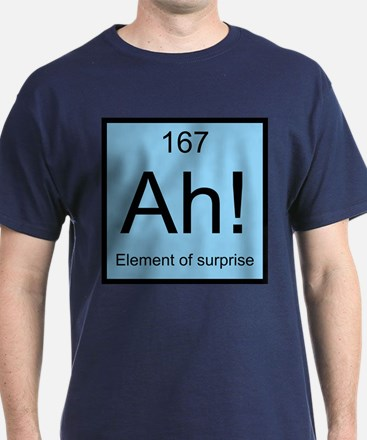 Ah! Element of Surprise T-Shirt