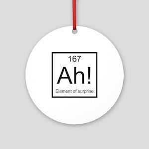 Ah! Element of Surprise Ornament (Round)