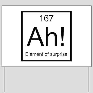 Ah! Element of Surprise Yard Sign