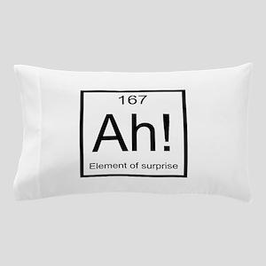 Ah! Element of Surprise Pillow Case