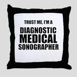 Trust Me, Im A Diagnostic Medical Sonographer Thro