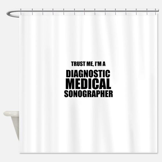 Trust Me, Im A Diagnostic Medical Sonographer Show