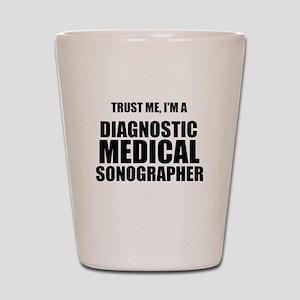 Trust Me, Im A Diagnostic Medical Sonographer Shot