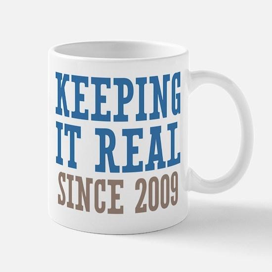 Keeping It Real Since 2009 Mug