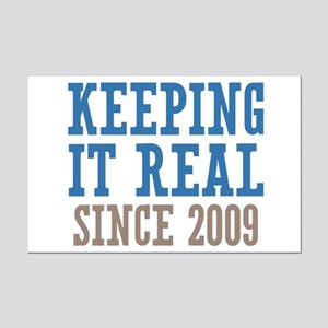 Keeping It Real Since 2009 Mini Poster Print