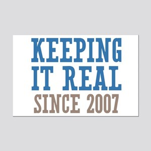 Keeping It Real Since 2007 Mini Poster Print