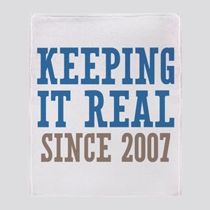 Keeping It Real Since 2007 Throw Blanket