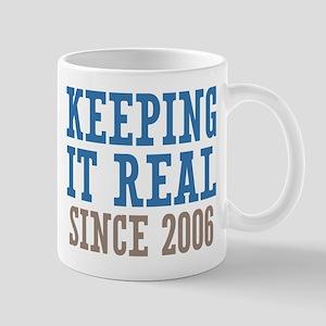 Keeping It Real Since 2006 Mug