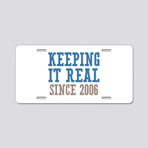 Keeping It Real Since 2006 Aluminum License Plate