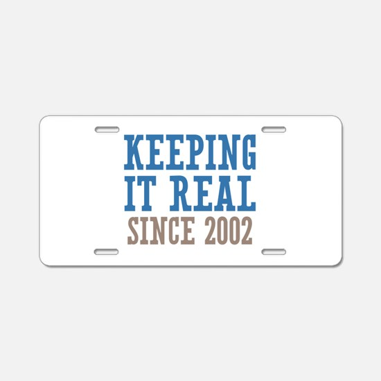 Keeping It Real Since 2002 Aluminum License Plate