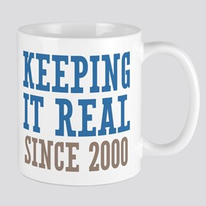 Keeping It Real Since 2000 Mug