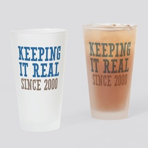 Keeping It Real Since 2000 Drinking Glass