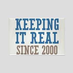 Keeping It Real Since 2000 Rectangle Magnet
