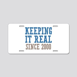 Keeping It Real Since 2000 Aluminum License Plate