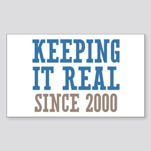 Keeping It Real Since 2000 Sticker (Rectangle)
