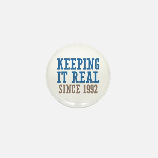 Keeping It Real Since 1992 Mini Button