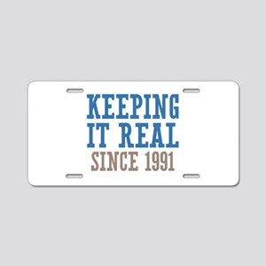 Keeping It Real Since 1991 Aluminum License Plate
