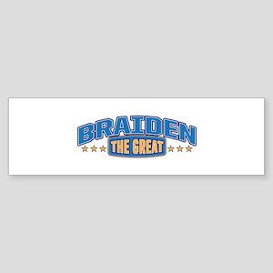 The Great Braiden Bumper Sticker