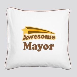 Awesome Mayor Square Canvas Pillow