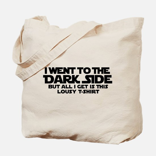 Went to dark side - Lousy T-Shirt Tote Bag