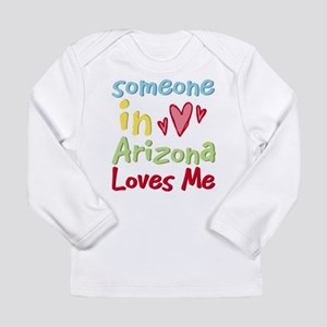 Someone in Arizona Loves Me Long Sleeve T-Shirt