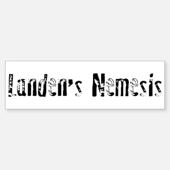 Landen's Nemesis Bumper Bumper Bumper Sticker