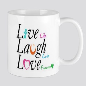 Live life, Laugh lots, Love forever! Mug