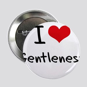 "I Love Gentleness 2.25"" Button"