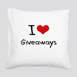 I Love Giveaways Square Canvas Pillow