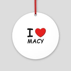I love Macy Ornament (Round)