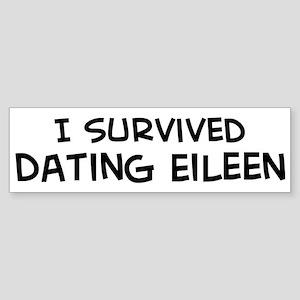 Survived Dating Eileen Bumper Sticker