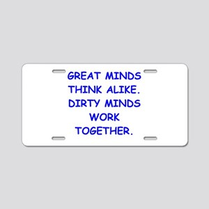 dirty minds Aluminum License Plate