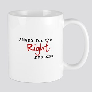 Angry for the Right Reasons Mug